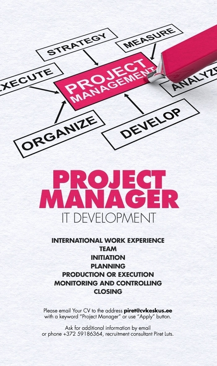 Firma nimi peidetud Project Manager we are looking for You! Request more information.