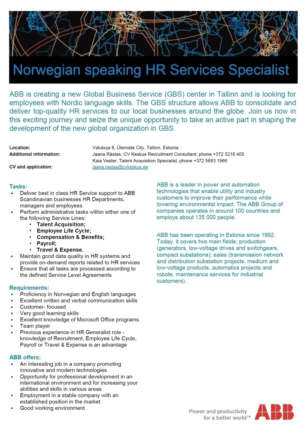 Firma nimi peidetud ABB is looking for a Norwegian speaking HR Services Specialist